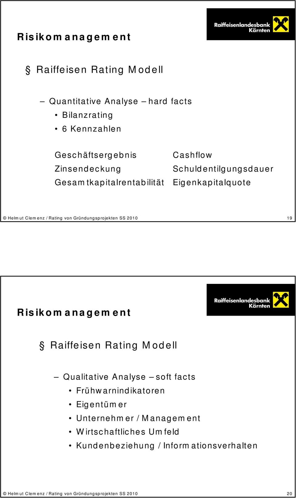 Eigenkapitalquote 19 Risikomanagement Raiffeisen Rating Modell Qualitative Analyse soft facts