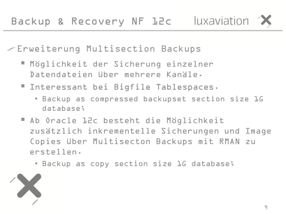 Backup as compressed backupset section size 1G database; Ab Oracle 12c besteht die Möglichkeit