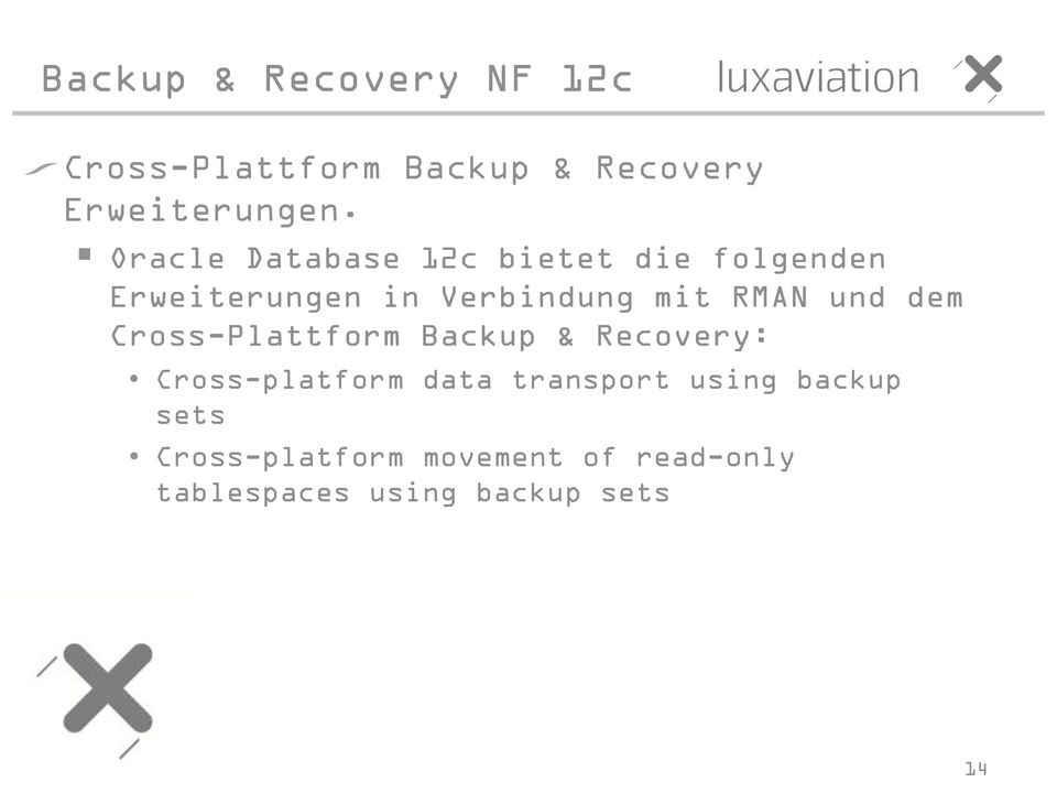 mit RMAN und dem Cross-Plattform Backup & Recovery: Cross-platform data