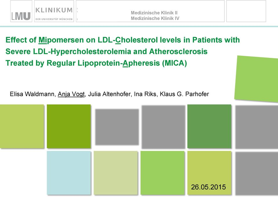 Severe LDL-Hypercholesterolemia and Atherosclerosis Treated by Regular