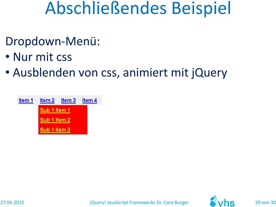 animiert mit jquery 27.06.2015 jquery!