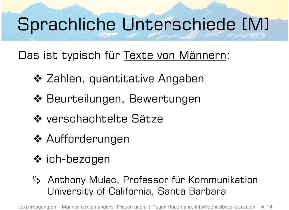 ich-bezogen Anthony Mulac, Professor für Kommunikation University of California, Santa