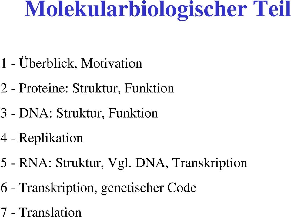 Funktion 4 - Replikation 5 - RNA: Struktur, Vgl.