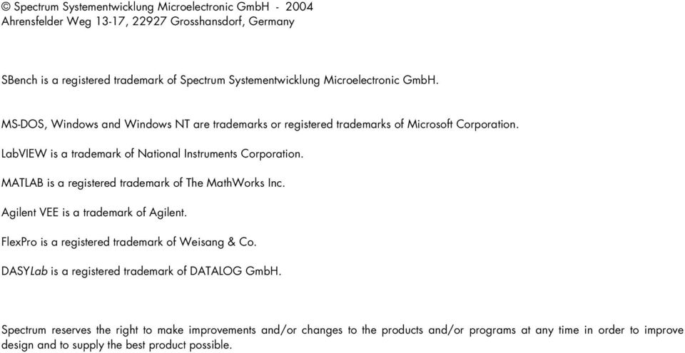 MATLAB is a registered trademark of The MathWorks Inc. Agilent VEE is a trademark of Agilent. FlexPro is a registered trademark of Weisang & Co.