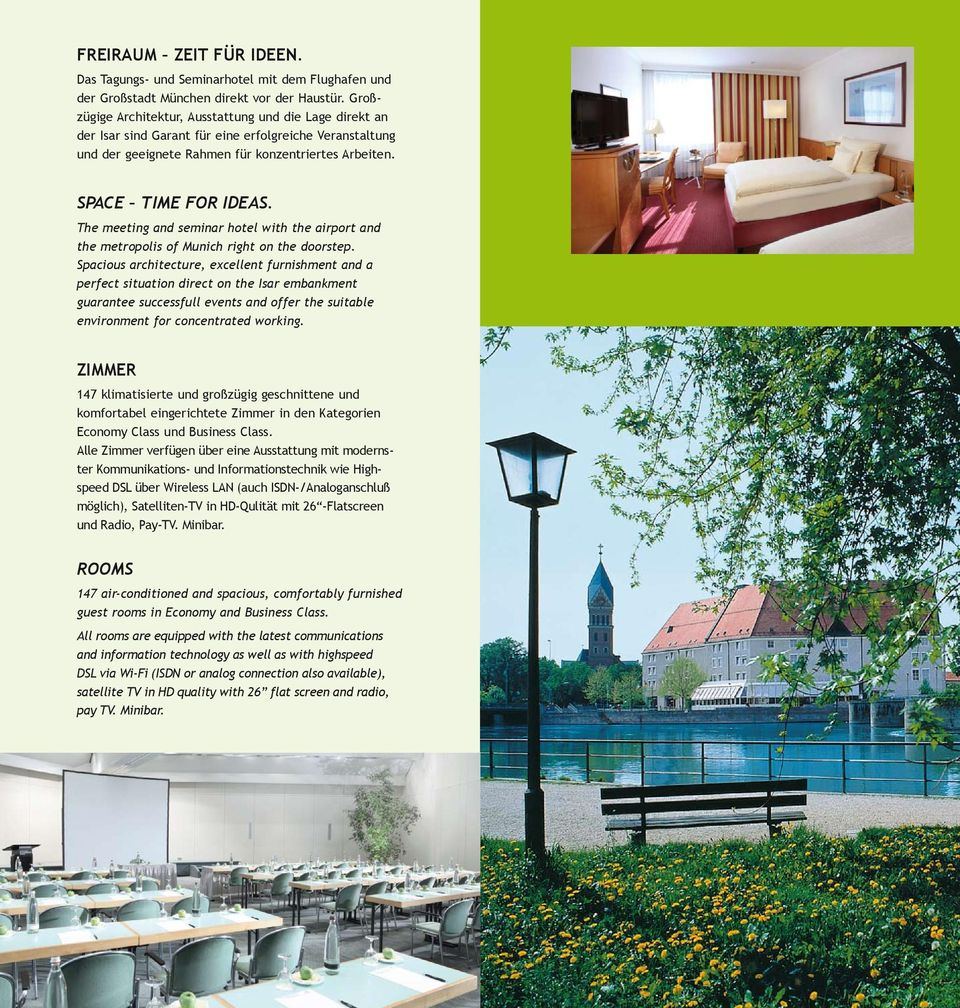 The meeting and seminar hotel with the airport and the metropolis of Munich right on the doorstep.