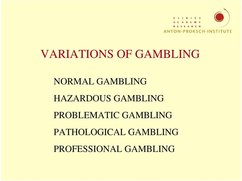 PROBLEMATIC GAMBLING