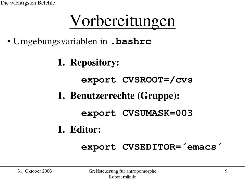 Repository: export CVSROOT=/cvs 1.