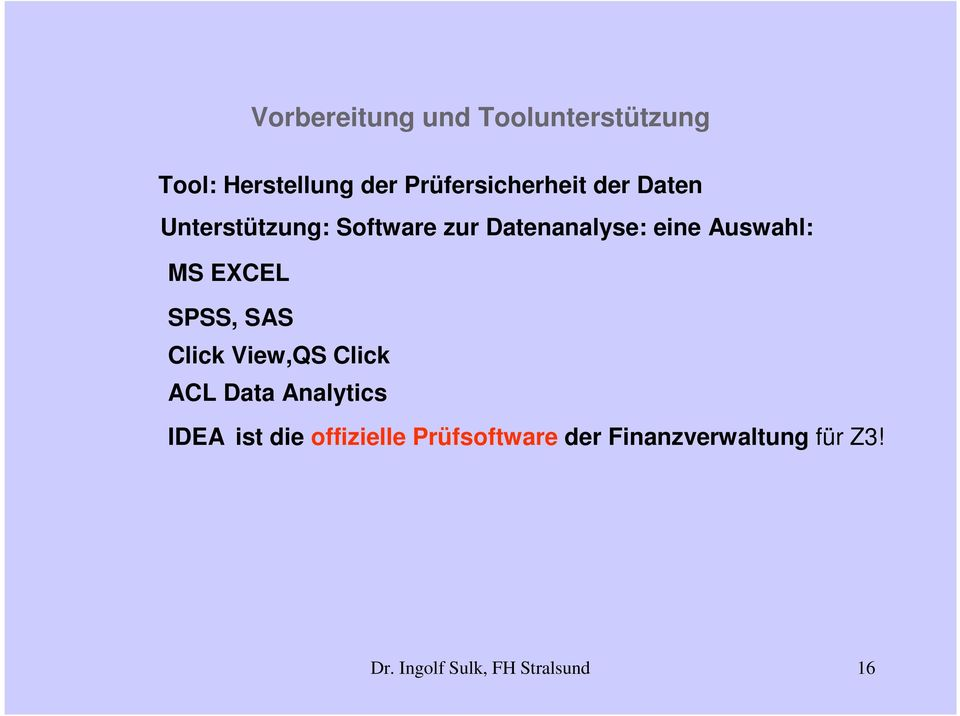 EXCEL SPSS, SAS Click View,QS Click ACL Data Analytics IDEA ist die
