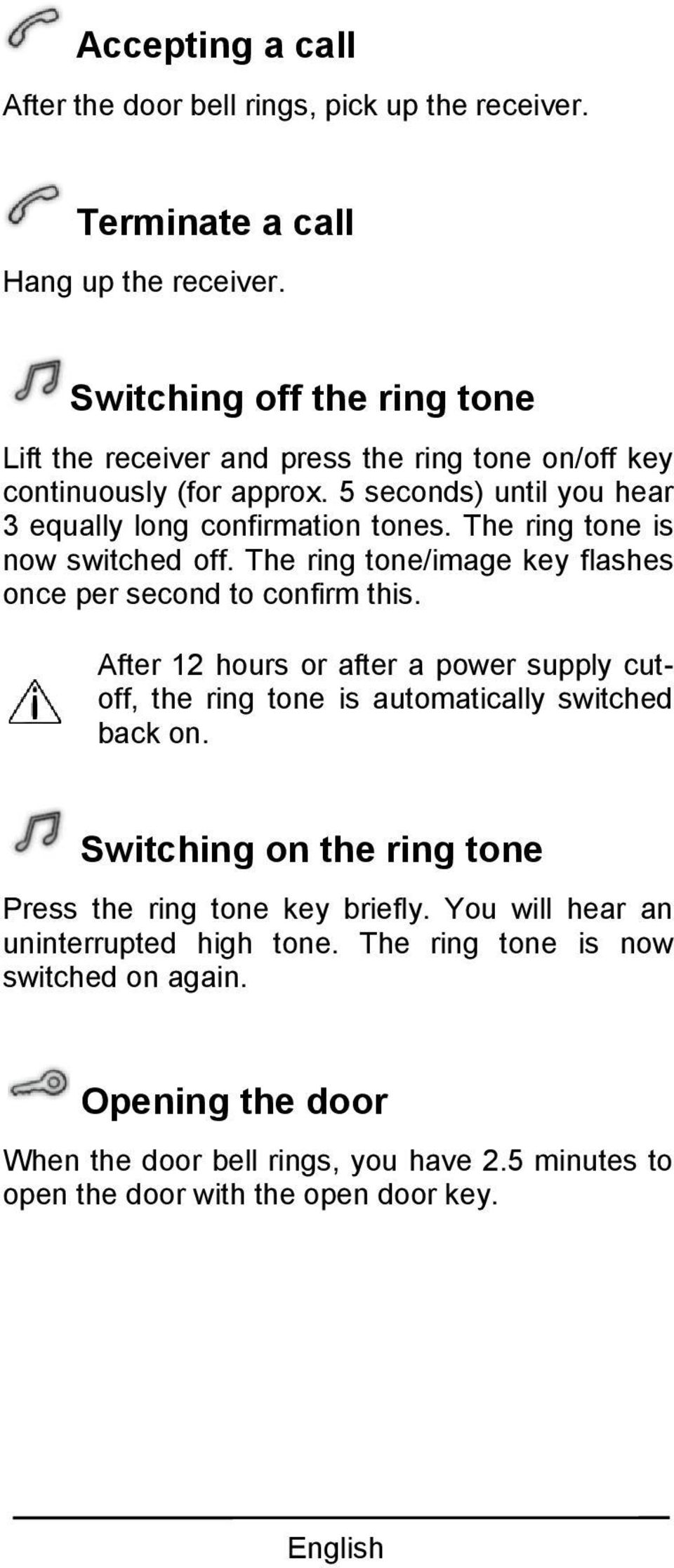 The ring tone is now switched off. The ring tone/image key flashes once per second to confirm this.