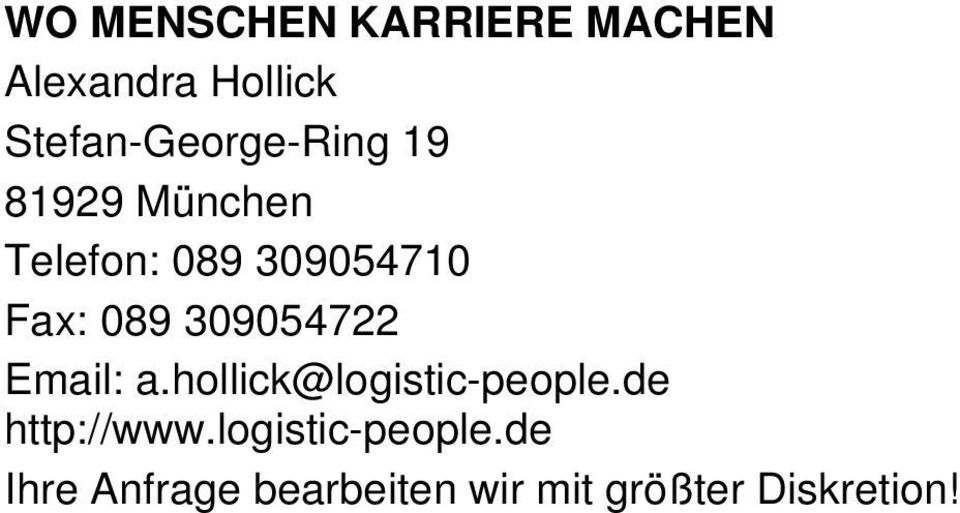 Fax: 089 309054722 Email: a.hollick@logistic-people.