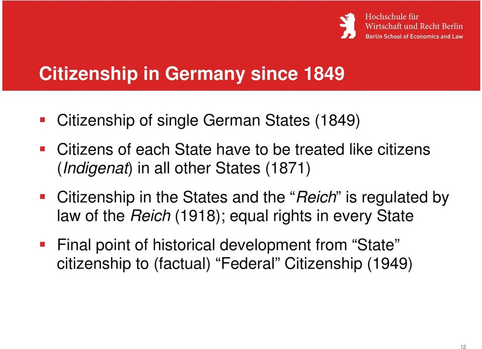 the States and the Reich is regulated by law of the Reich (1918); equal rights in every State