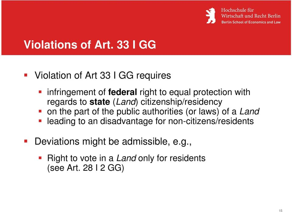 with regards to state (Land) citizenship/residency on the part of the public authorities (or