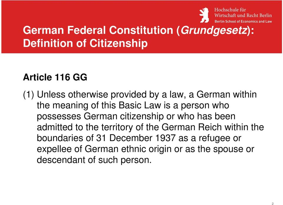 German citizenship or who has been admitted to the territory of the German Reich within the boundaries