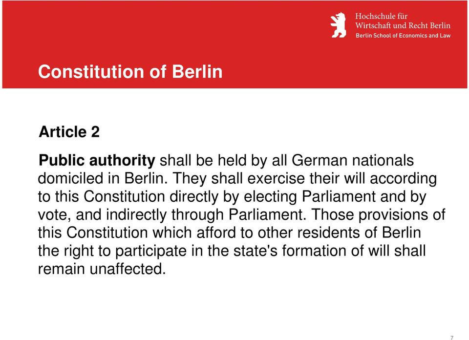 They shall exercise their will according to this Constitution directly by electing Parliament and by
