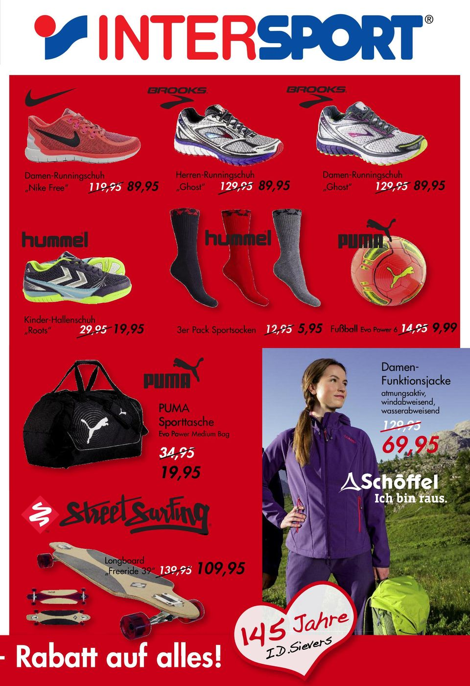 Damen-Runningschuh Ghost 129,95 89,95 Kinder-Hallenschuh Roots 29,95 19,95 3er Pack Sportsocken 12,95 5,95