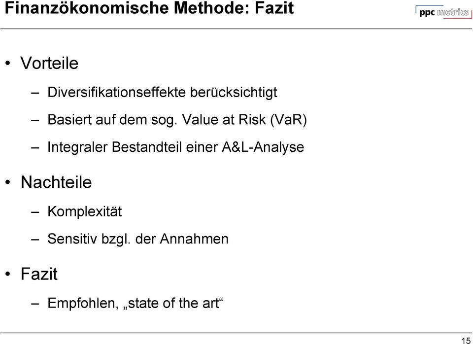 Value at Risk (VaR) Integraler Bestandteil einer A&L-Analyse