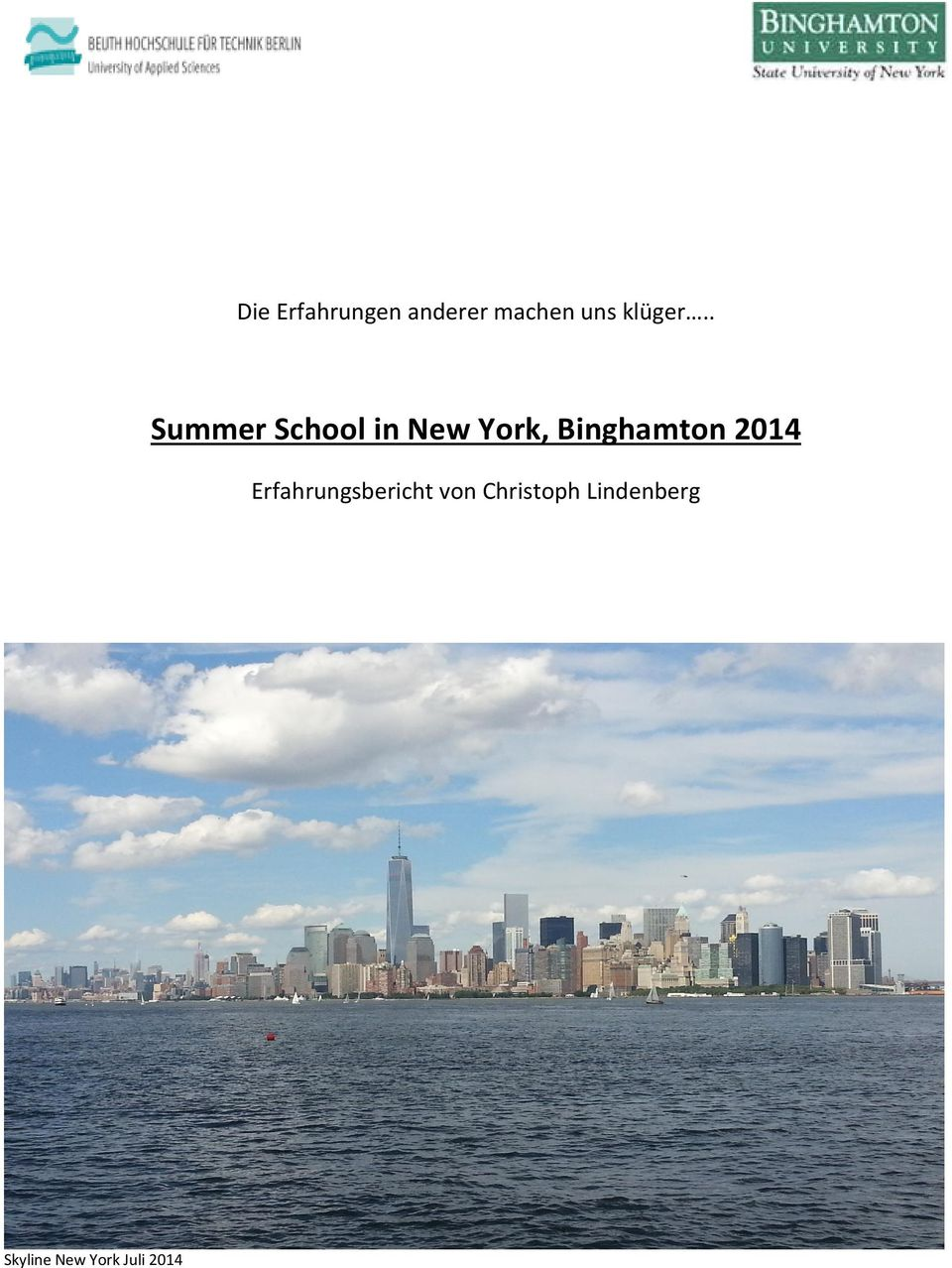 . Summer School in New York,