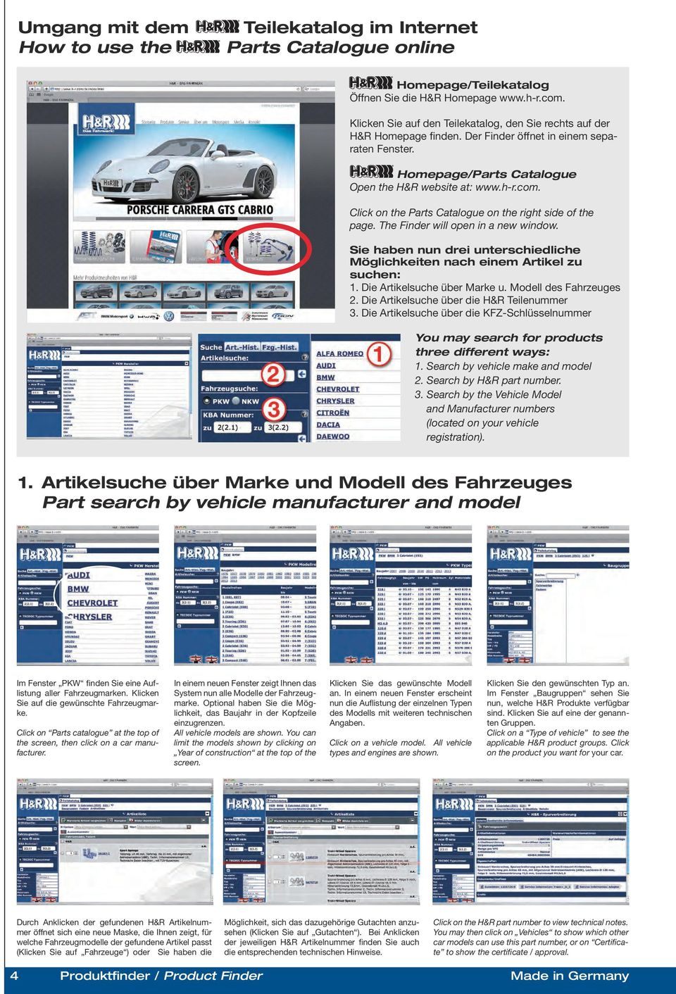 Click on the Parts Catalogue on the right side of the page. The Finder will open in a new window. Sie haben nun drei unterschiedliche Möglichkeiten nach einem Artikel zu suchen: 1.