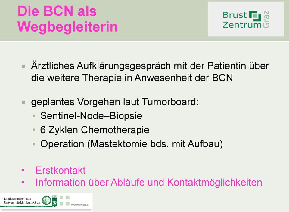 Tumorboard: Sentinel-Node Biopsie 6 Zyklen Chemotherapie Operation