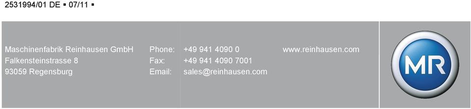 Regensburg Phone: Fax: Email: +49 941 4090 0