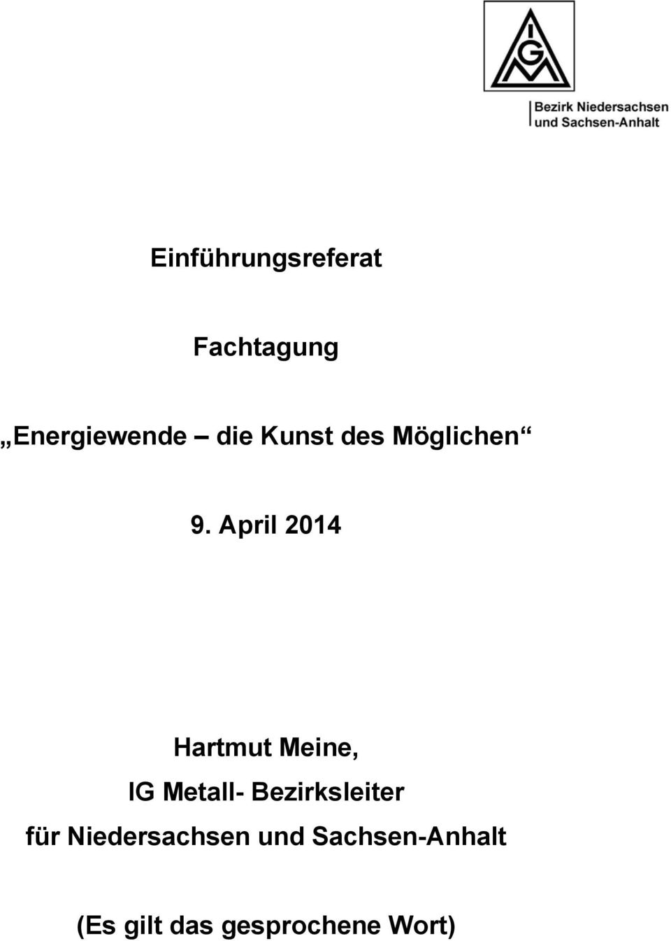 April 2014 Hartmut Meine, IG Metall-