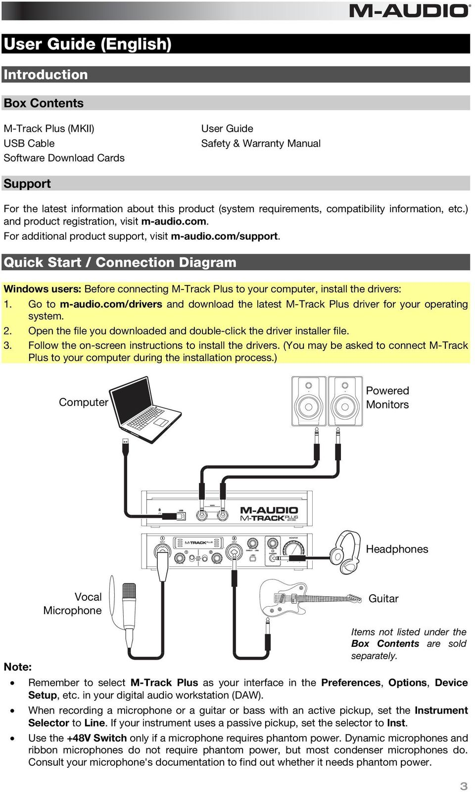 Quick Start / Connection Diagram Windows users: Before connecting M-Track Plus to your computer, install the drivers: 1. Go to m-audio.