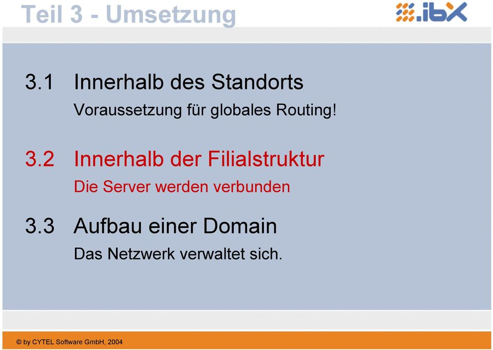 globales Routing! 3.