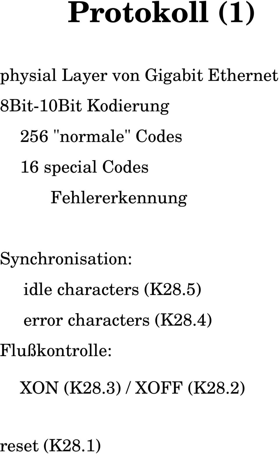 Fehlererkennung Synchronisation: idle characters (K28.