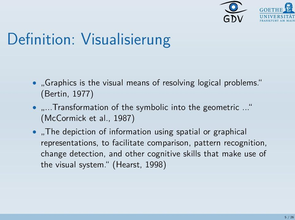 , 1987) The depiction of information using spatial or graphical representations, to facilitate