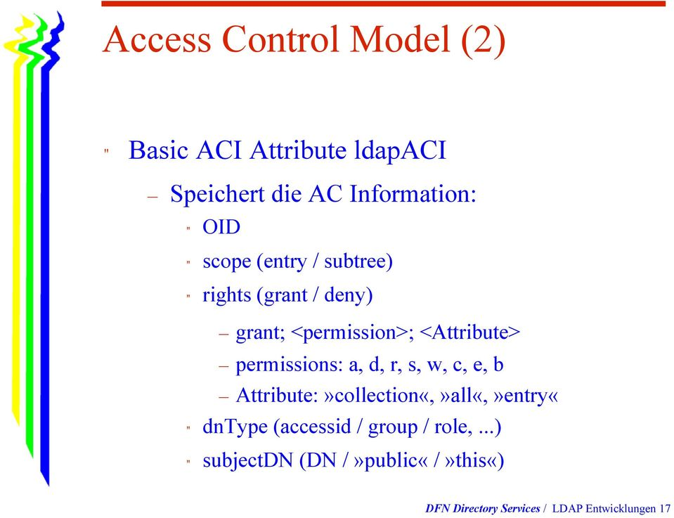 "permissions: a, d, r, s, w, c, e, b Attribute:»collection«,»all«,»entry«"" dntype (accessid"