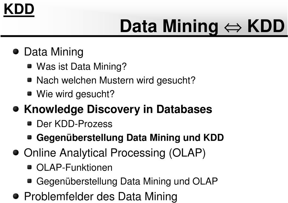 Data Mining KDD Knowledge Discovery in Databases Der KDD-Prozess