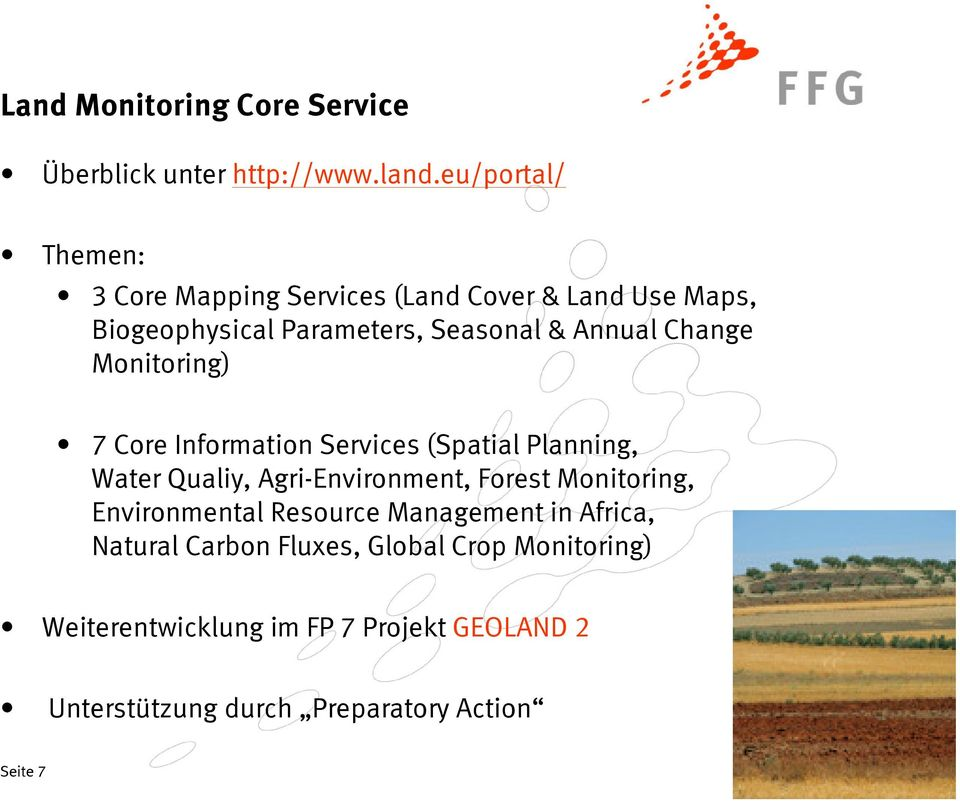 Change Monitoring) 7 Core Information Services (Spatial Planning, Water Qualiy, Agri-Environment, Forest Monitoring,