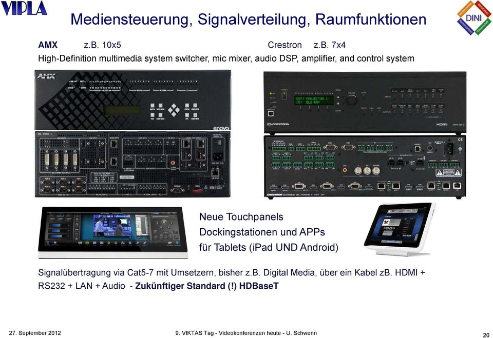7x4 High-Definition multimedia system switcher, mic mixer, audio DSP, amplifier, and control system Neue Touchpanels Neue
