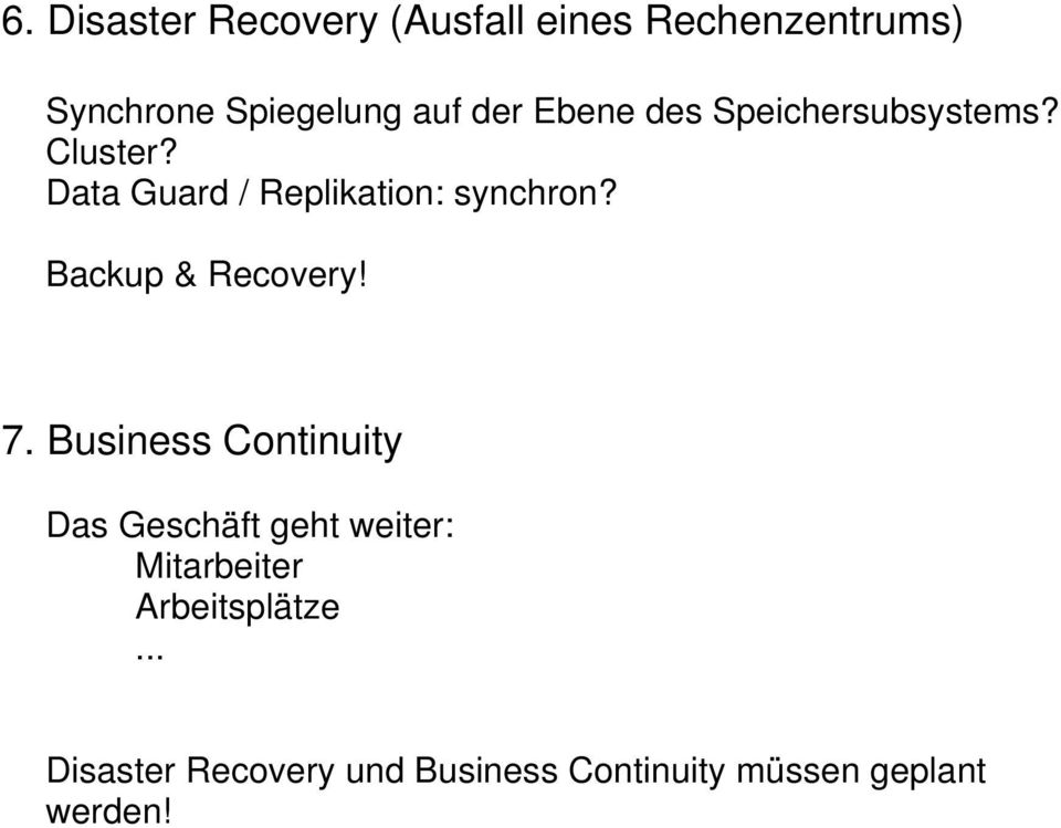 Backup & Recovery! 7.