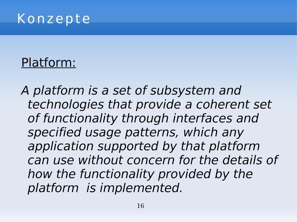 patterns, which any application supported by that platform can use without