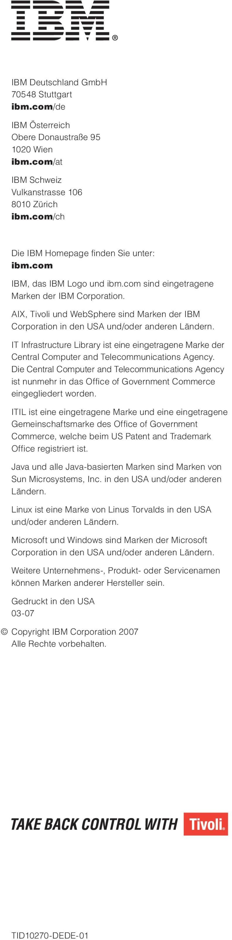IT Infrastructure Library ist eine eingetragene Marke der Central Computer and Telecommunications Agency.