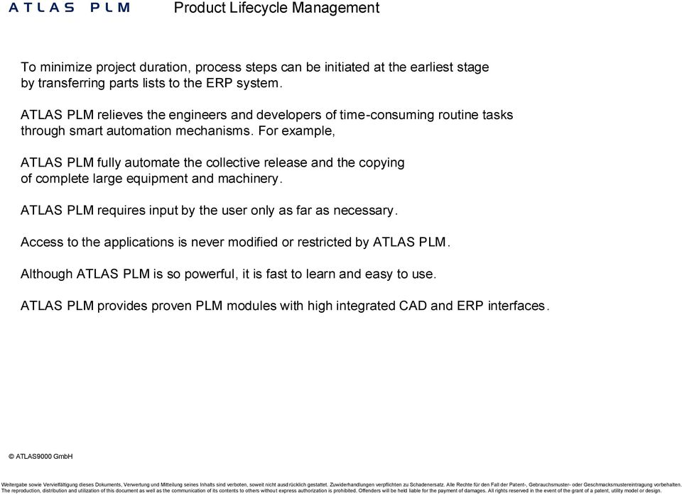 For example, ATLAS PLM fully automate the collective release and the copying of complete large equipment and machinery.