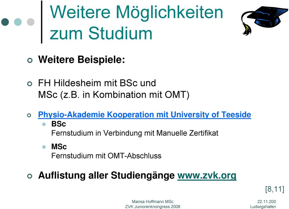 in Kombination mit OMT) Physio-Akademie Kooperation mit University of