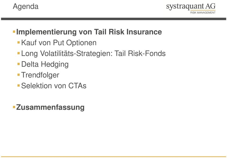 Volatilitäts-Strategien: Tail Risk-Fonds