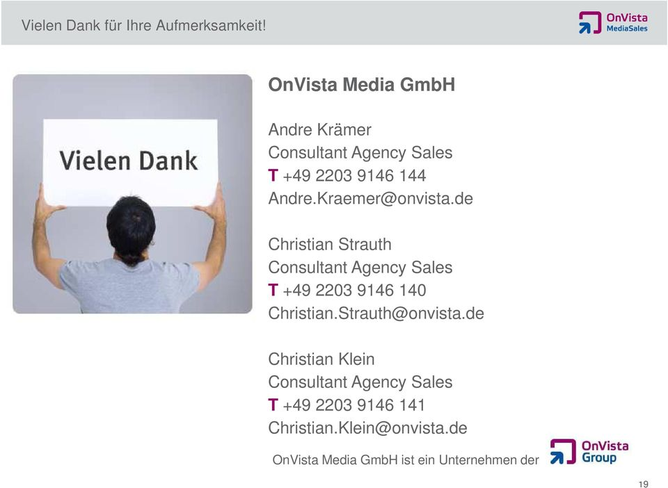 Kraemer@onvista.de Christian Strauth Consultant Agency Sales T +49 2203 9146 140 Christian.