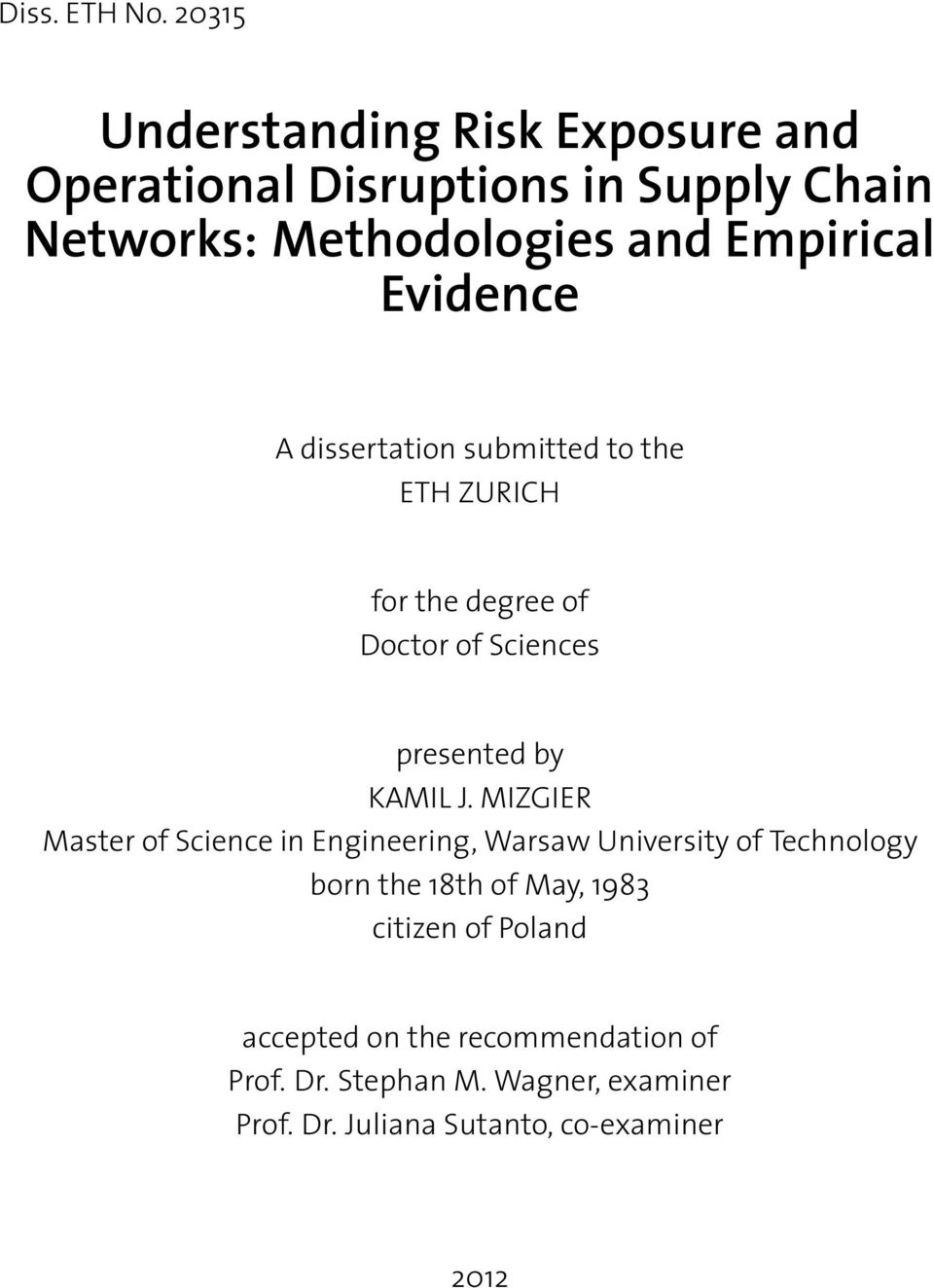 Evidence A dissertation submitted to the ETH ZURICH for the degree of Doctor of Sciences presented by KAMIL J.