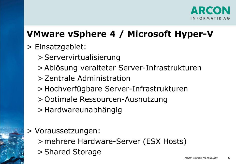 Server-Infrastrukturen > Optimale Ressourcen-Ausnutzung > Hardwareunabhängig >