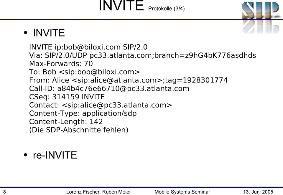 com>;tag=1928301774 Call-ID: a84b4c76e66710@pc33.atlanta.