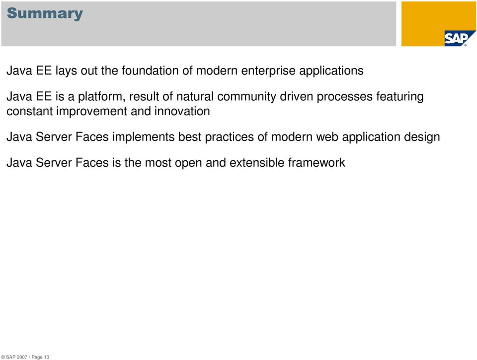improvement and innovation Java Server Faces implements best practices of modern web