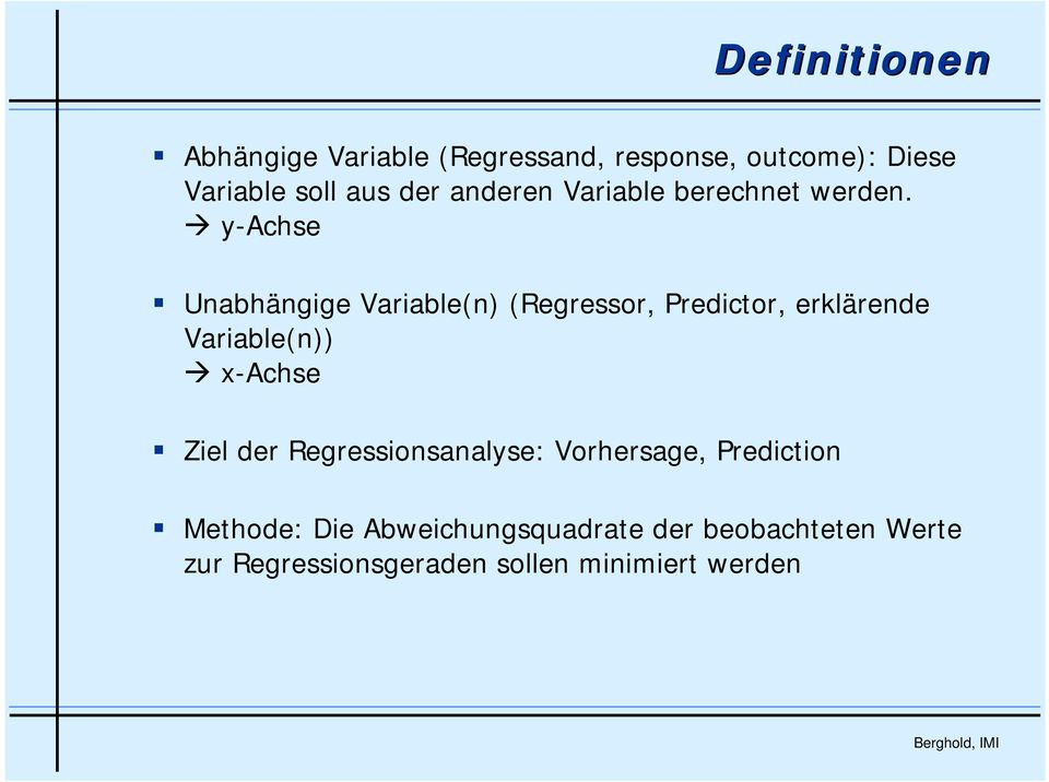 y-achse Unabhängige Variable(n) (Regressor, Predictor, erklärende Variable(n)) x-achse Ziel