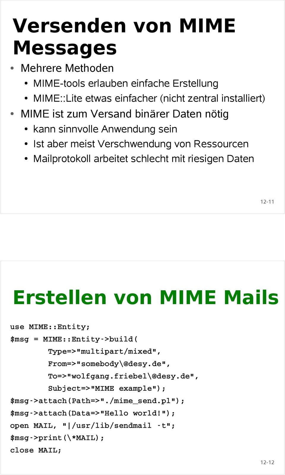 "de"", Subject=>""MIME example""); $msg->attach(path=>""./mime_send."