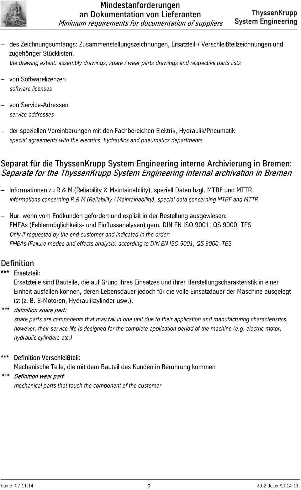 derspeziellenvereinbarungenmitdenfachbereichenelektrik,hydraulik/pneumatik special agreements with the electrics, hydraulics and pneumatics departments Separat für die ThyssenKrupp System Engineering