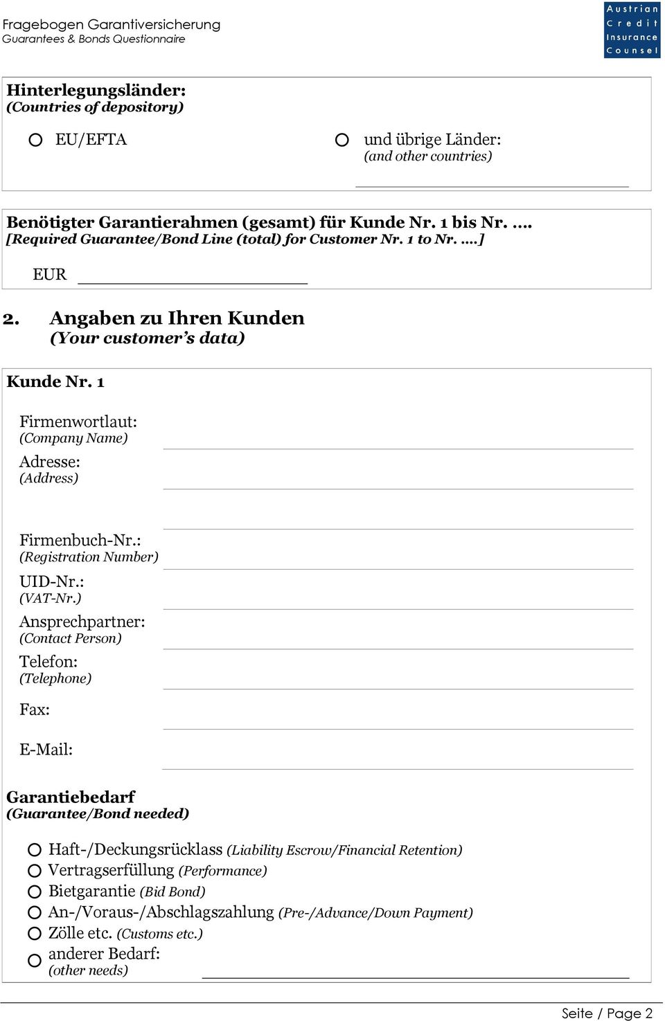 1 Firmenwortlaut: (Company Name) Adresse: (Address) Firmenbuch-Nr.: (Registration Number) UID-Nr.: (VAT-Nr.