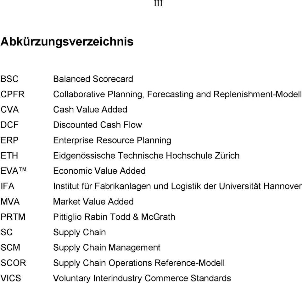 Hochschule Zürich Economic Value Added Institut für Fabrikanlagen und Logistik der Universität Hannover Market Value Added Pittiglio