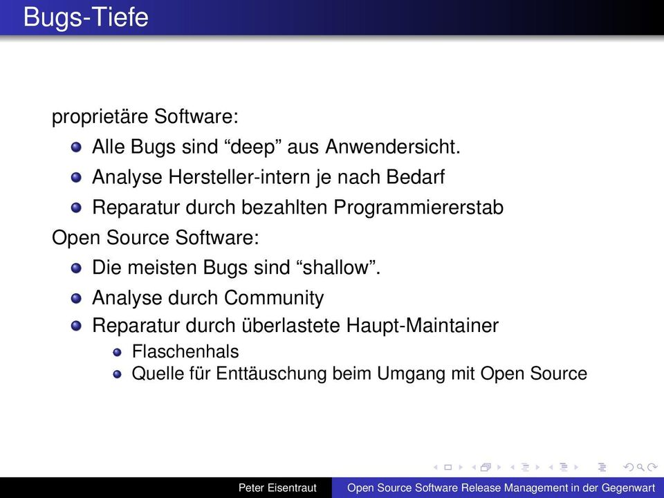 Open Source Software: Die meisten Bugs sind shallow.